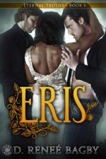 Cover: Eris (Eternal Truths 1) by D. Renee Bagby